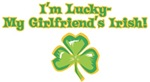 I'm lucky-My girlfriends Irish!