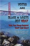 Our Votes Are Black & White, Not Gray-Golden Gate