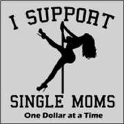 I Support Single Moms - Black
