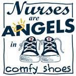 Nurses Are Angels in Comfy Shoes