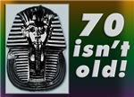 Tutankhamun, 70 isn't that old 70th Gifts!