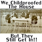 We childproofed the house but they still get in!