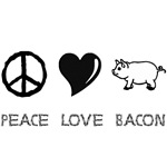 Peace Love Bacon