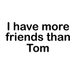 I have more friends than Tom
