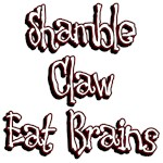 Shamble Claw Eat Brains