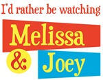 I'd rather be watching Melissa & Joey T-shirts