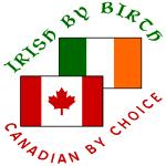 Irish by Birth Canadian by Choice