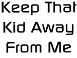 Keep That Kid Away