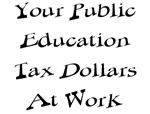 School Tax Education Dollars Work T-shirts & Gifts