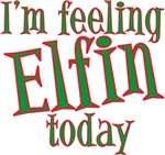 Feeling Elfin Christmas T-shirts & Gifts