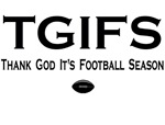 Funny TGIFS Football Season Fan T-shirts & Gifts