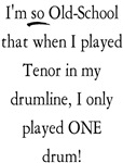 Old School Tenor Drumline T-shirts & Gifts