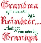 Grandma Run Over Reindeer T-shirts & Gifts