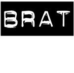 Brat Label Bratty Spoiled Child T-shirts & Gifts