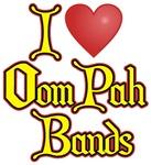 I Love Oom Pah Bands t-shirts gifts
