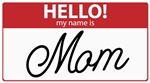 Hello My Name Is Mom Tag T-shirts Gifts