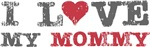 I Love Heart My Mommy t-shirts Gifts
