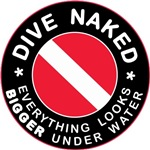 Dive Naked Bigger Under Water T-shirts Gifts