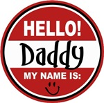 Hello My Name is Daddy Tag T-shirts Gifts
