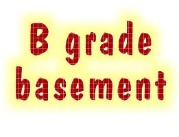 B grade basement