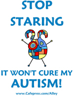 STOP STARING: IT WON'T CURE MY AUTISM