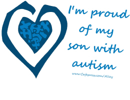 I'M PROUD OF MY SON WITH AUTISM