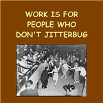 a funny jitterbug joke on gifts and t-shirts.