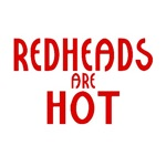 Redheads are Hot Tshirts