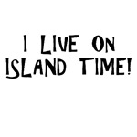 I Live on Island Time T-shirts and Gifts