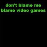 Blame Video Games