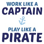 Work Like a Captain Play Like a Pirate