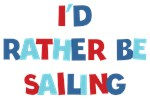 I'd Rather Be Sailing Gifts