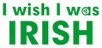 I Wish I Was Irish T-shirt