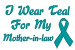 I Wear Teal For My Mother-in-law T-shirts