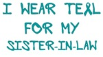 I Wear Teal For My Sister-in-law Shirts