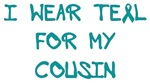 I Wear Teal For My Cousin Shirts