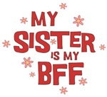 My Sister Is My BFF T Shirts