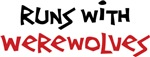 Runs With Werewolves Tee Shirt