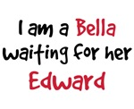 I'm a Bella Waiting For Her Edward T Shirt