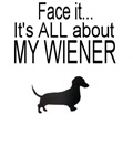 Face It..It's ALL about my wiener