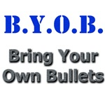 BYOB Bring Your Own Bullets T-Shirts & Gifts