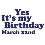 March 22nd Birthday T-Shirts & Gifts