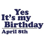 April 8th Birthday T-Shirts & Gifts