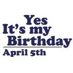 April 5th Birthday T-Shirts & Gifts