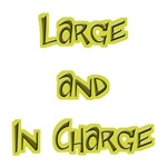 Large And In Charge Funny Fat T-shirts & Gifts