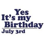 July 3rd Birthday T-Shirts & Gifts