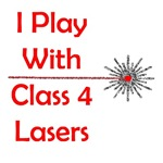 I Play With Class Four Lasers 4 T-Shirts & Gifts