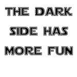 The Dark Side Has More Fun