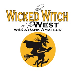 The Wicked Witch of the West was a rank Amateur.  Ensure that all your friends and family know how you feel about the Wicked Witch of the West and show them how she was a rank amateur.  A great funny Wizard of Oz based design.