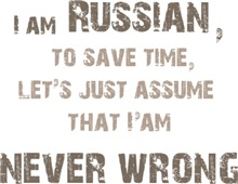 Russians Are Always Right!